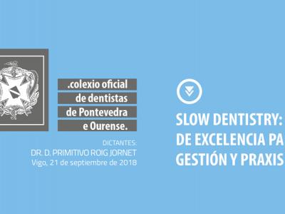 Slow Dentistry: Método de excelencia para la gestión y praxis clínica